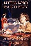 Little Lord Fauntleroy[LITTLE LORD FAUNTLEROY][Paperback]