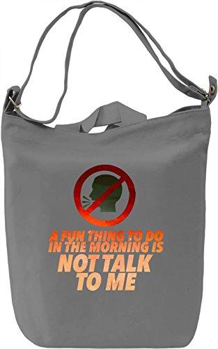Not Talk To Me Borsa Giornaliera Canvas Canvas Day Bag| 100% Premium Cotton Canvas| DTG Printing|