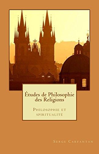 Etudes de philosophie des religions: Philosophie et spiritualité (Nouvelles leçons de philosophie t. 31) (French Edition)