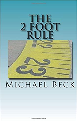 33e2d2c45c85 The 2 Foot Rule  A common sense guide to cleaning up your life 2 feet at a  time.  Michael Beck  9781530299744  Amazon.com  Books