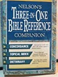 img - for Nelson's Three-In-One Bible Reference Companion book / textbook / text book