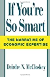 If You're So Smart: Narrative of Economic Expertise