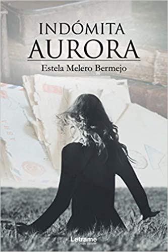 Indómita aurora de Estela Melero Bermejo