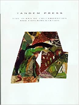 Tandem Press: Five Years of Collaboration and Experimentation (Chazen Museum of Art Catalogs) by Chazen Museum of Art (1994-01-01)