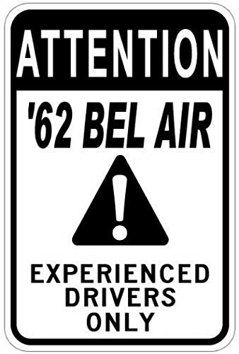 FDerks Personalized Parking Signs 1962 62 Chevy BEL AIR Experienced Drivers Only Tin Caution Sign - 12 x 16 Inches