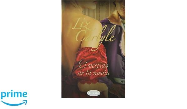 El vestido de la novia (Spanish Edition): Liz Carlyle: 9788492916559: Amazon.com: Books
