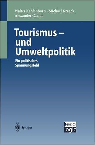 Book Tourismus-und Umweltpolitik: Ein politisches Spannungsfeld (Beitr????ge zur Internationalen und Europ????ischen Umweltpolitik) (German Edition) by Walter Kahlenborn (2013-10-04)