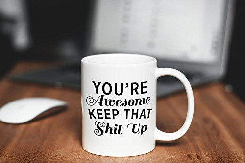Best Morning Motivation Funny Mugs Gift, You're Awesome Keep That St Up Coffee Mug - Congratulations, Goodbye or Going Away Gift for Coworker   Gifts For Mom, Dad, Boss, Employees & Friends by Party's On Us (Image #3)