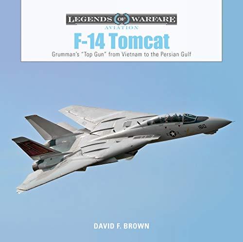 "F14 Tomcat: Grumman's ""Top Gun"" from Vietnam to the Persian Gulf (Legends  of Warfare: Aviation)"
