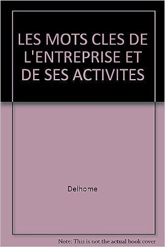 Livre gratuits LES MOTS CLES DE L'ENTREPRISE ET DE SES ACTIVITES epub, pdf