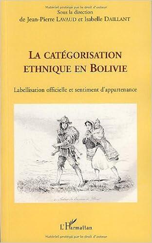 Téléchargement La catégorisation ethnique en Bolivie : Labellisation officielle et sentiment d'appartenance pdf, epub