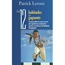 Les 12 habitudes des gagnants (French Edition)