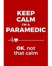 Keep Calm, I'm A Paramedic! Gift Notebook for Emergency Medical Care Workers: Medium Ruled