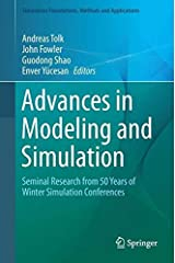 Advances in Modeling and Simulation: Seminal Research from 50 Years of Winter Simulation Conferences (Simulation Foundations, Methods and Applications) Hardcover