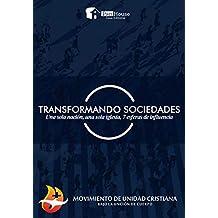 TRANSFORMANDO SOCIEDADES: Una sola nación, una sola iglesia, 7 esferas de influencia.  (Spanish Edition)