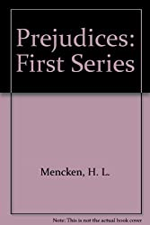 Prejudices: First Series