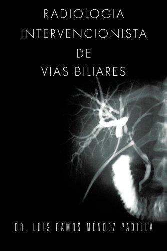 Radiologia Intervencionista de Vias Biliares (Spanish Edition) [Dr. Luis Ramos Mendez Padilla] (Tapa Blanda)