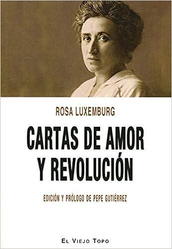 Cartas de amor y revolución: Amazon.es: Rosa Luxemburg, Pepe ...