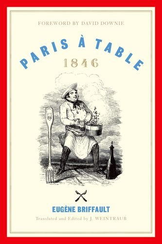 Paris à Table: 1846 by Eugène Briffault