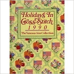 Holidays in Cross Stitch 1990 (Vanessa Ann's Holidays in Cross-Stitch)