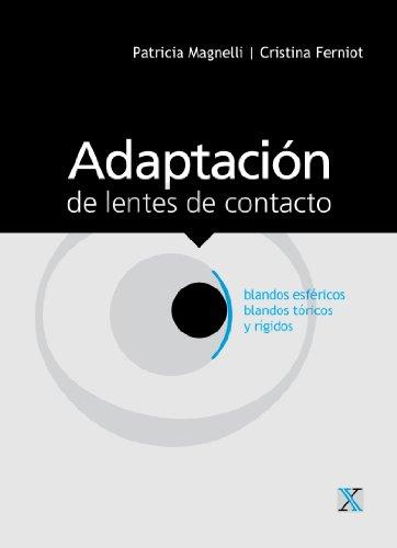 Adaptación de lentes de contacto blandos esféricos, blandos tóricos y  rígidos (Spanish Edition) a3a183ff94