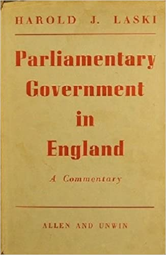 Parliamentary government in England: A commentary: Harold Joseph ...