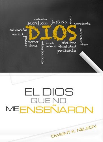 El Dios que no me enseñaron (Spanish Edition) (Inter American Division Of Seventh Day Adventist)