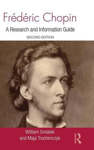 Frédéric Chopin: A Research and Information Guide (Routledge Music Bibliographies) by William Smialek