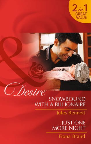 book cover of Snowbound with a Billionaire / Just One More Night
