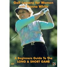 Golf Lessons For Women with Donna White: A Beginners Guide to the Long and Short Game [DVD] by Donna White