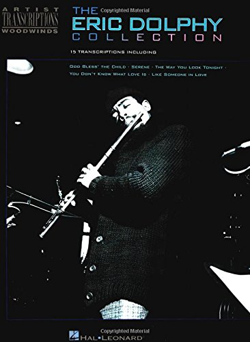 The Eric Dolphy Collection: Artist Transcriptions - - Jazz Leonard Clarinet Hal