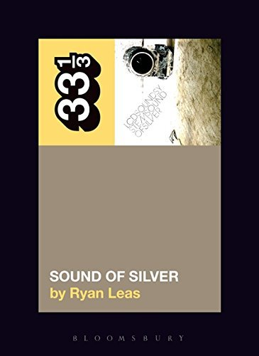 LCD Soundsystem's Sound Of Silver (33 1/3) by Ryan Leas (2016-06-16)