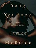 Song Yet Sung: A Novel
