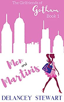 Men and Martinis (Girlfriends of Gotham Book 1) by [Stewart, Delancey]
