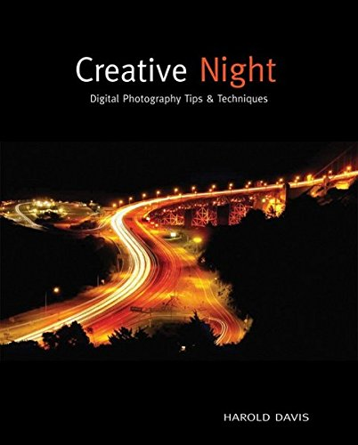 Creative Night: Digital Photography Tips and Techniques pdf epub