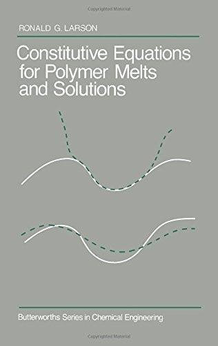 Constitutive Equations for Polymer Melts and Solutions (Butterworth's Series in Chemical Engineering)