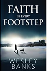 Faith In Every Footstep (Kyle Walker - Book 1) Paperback
