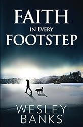 Faith In Every Footstep (Faith, Hope, and Love) (Volume 1)