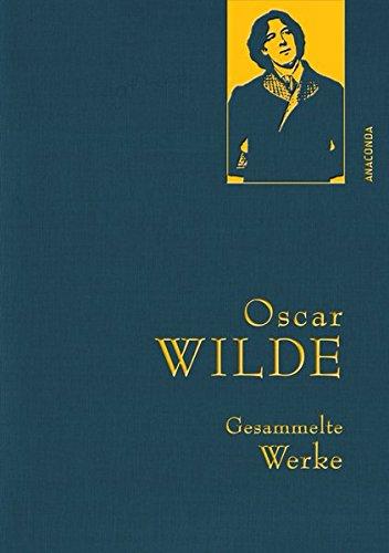 Oscar Wilde - Gesammelte Werke (IRIS-Leinen) (Anaconda Gesammelte Werke)