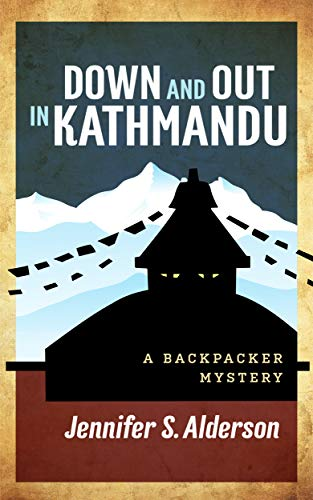 Down and Out in Kathmandu: A Backpacker Mystery (Adventures of Zelda Richardson Book 1) (Pot Backpacker)