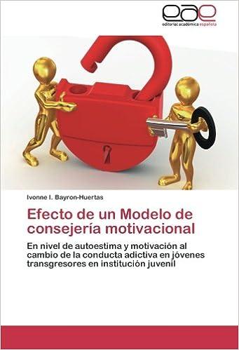 Efecto de un Modelo de consejería motivacional: En nivel de autoestima y motivación al cambio de la conducta adictiva en jóvenes transgresores en ...