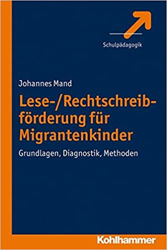 Book Lese-/Rechtschreibforderung Fuer Migrantenkinder: Grundlagen, Diagnostik, Methoden (German Edition)