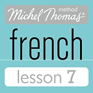 Michel Thomas Beginner French Lesson 7 Audiobook