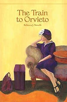 The Train to Orvieto by [Novelli, Rebecca J.]