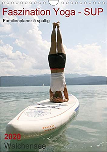 Faszination Yoga - SUP Familienplaner 5 spaltig Wandkalender ...