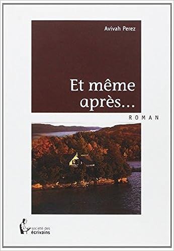 Et Meme Apres Perez Avivah 9782748358810 Amazon Com Books