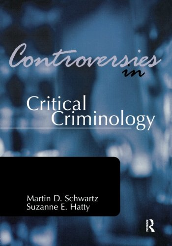 Controversies in Critical Criminology (Controversies in Crime and Justice)