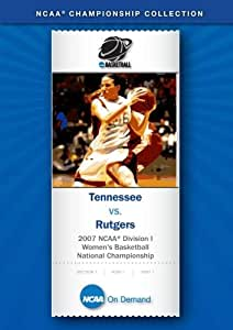 2007 NCAA(r) Division I  Women's Basketball National Championship - Tennessee vs. Rutgers
