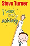 I Was Only Asking: Poems About Big Questions