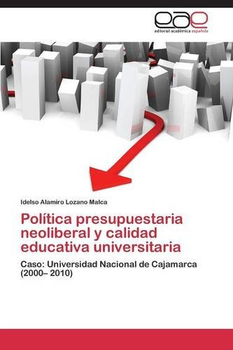 Política presupuestaria neoliberal y calidad educativa universitaria (Spanish Edition) ebook